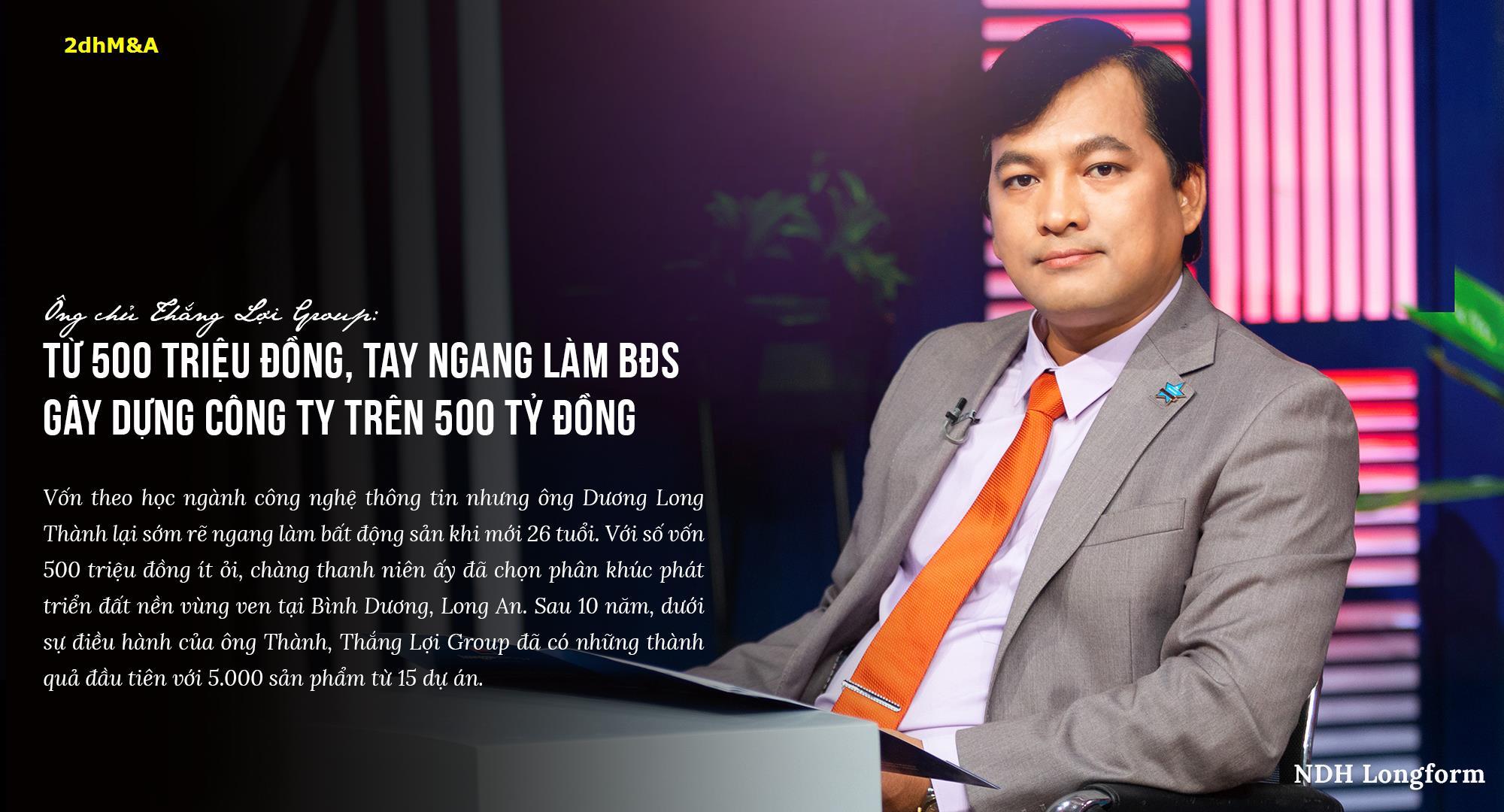 Ông chủ Thắng Lợi Group: Từ 500 triệu đồng tay ngang làm BĐS gây dựng công ty trên 500 tỷ đồng